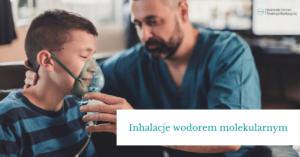 Inhalacje wodorem molekularnym – wodoroterapia